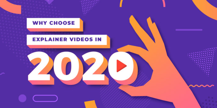 Why Choose Explainer Videos in 2020